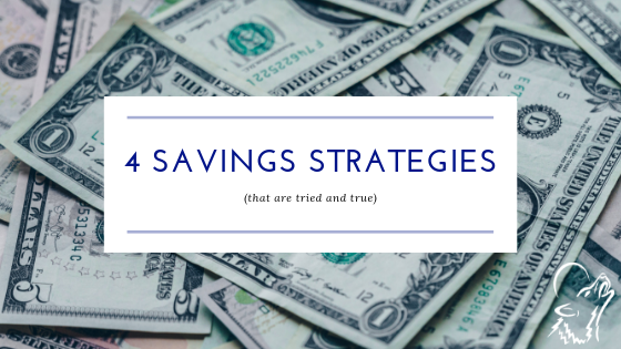 4 Savings Strategies that are tried and true
