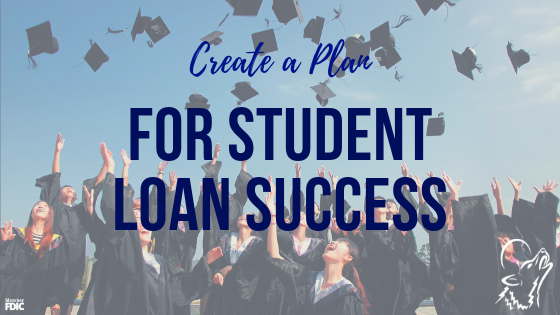 Create a plan for student loan sucess