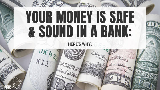 Your Money is Safe and Sound in a Bank