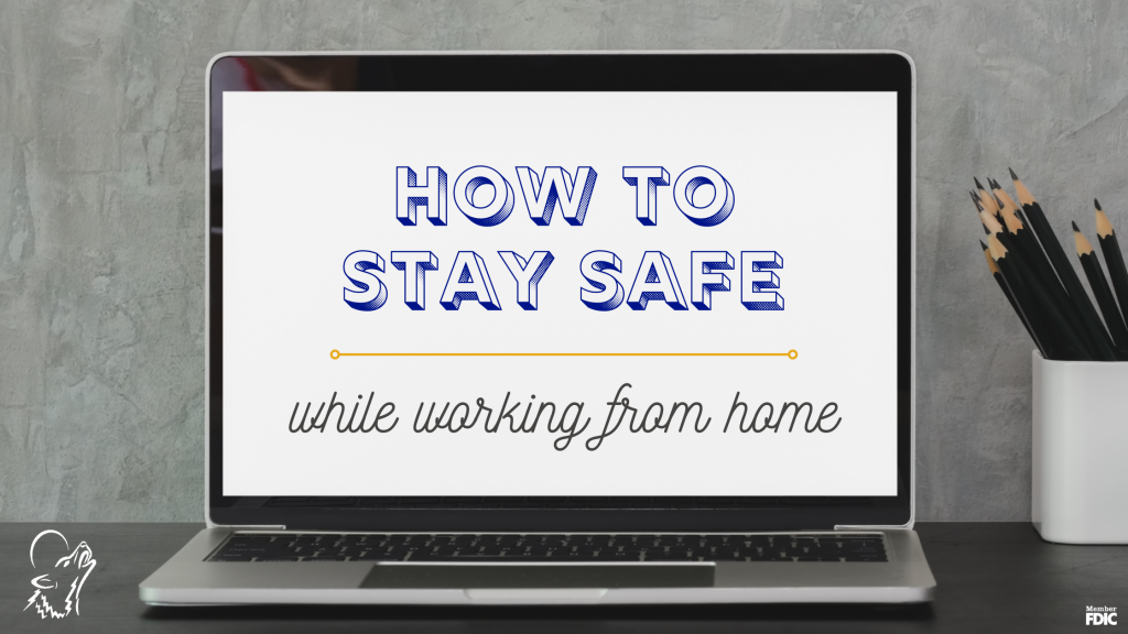 How to Stay Safe While Working from Home